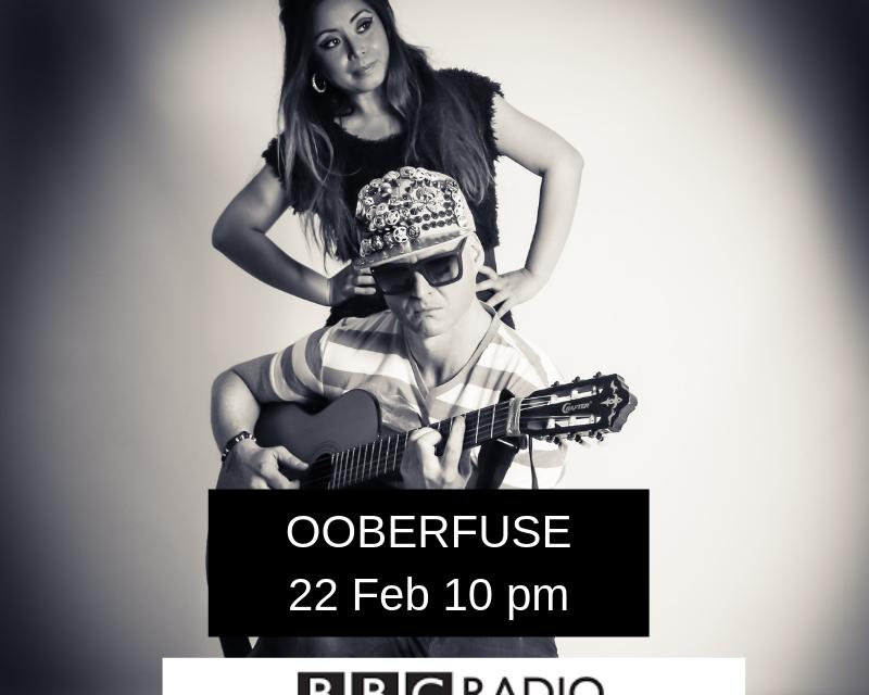 Ooberfuse live on BBC Radio London Feb 22nd 10pm