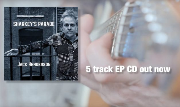 Jack Henderson's 'Sharkey's Parade' 5-track CD available now…
