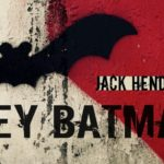 'Hey Batman' – Jack Henderson's new single released