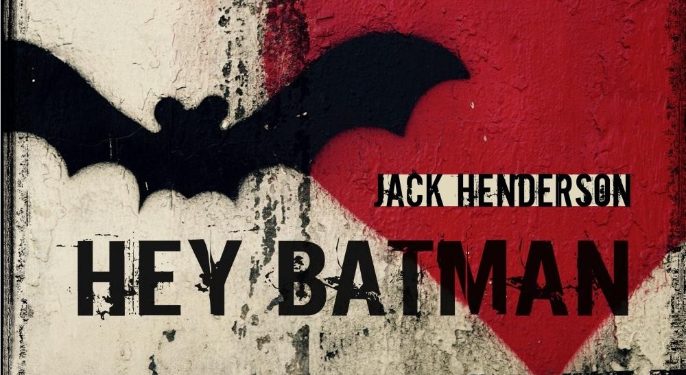 'Hey Batman' – Jack Henderson's new single released