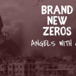 'Angels With Guns' – The new single from Brand New Zeros – Out now!