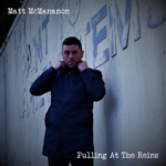 "Matt McManamon – his brand new single ""Pulling At The Reins"""