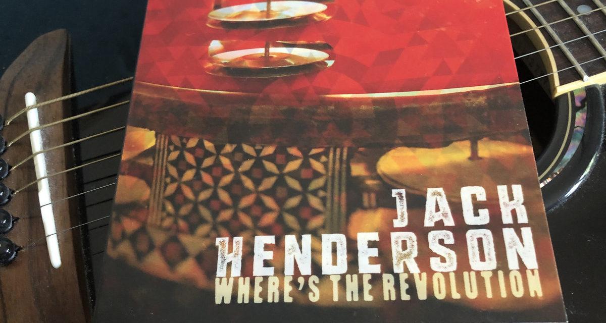 New album release: Jack Henderson – 'Where's The Revolution'