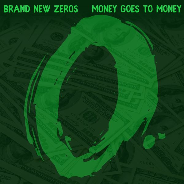 Breaking news: 'Money Goes To Money' – new single from Brand New Zeros